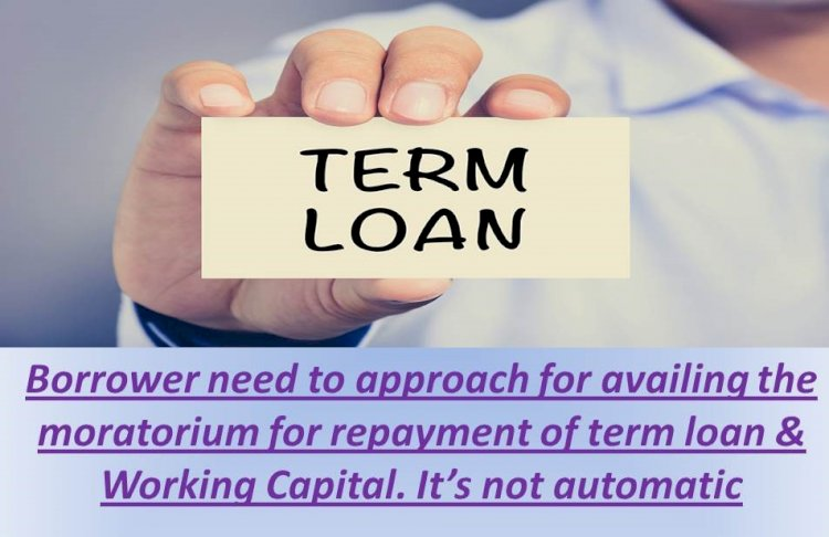 How we can get moratorium for repayment of term loan & working capital ?
