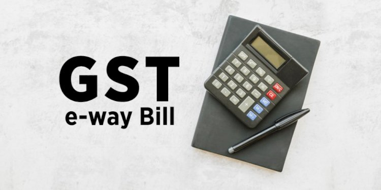 IMPACT ON E WAY BILL NEW RULES UNDER GST